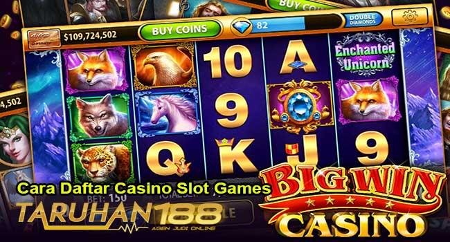 Cara Daftar Casino Slot Games