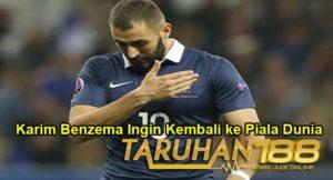 Karim Benzema Ingin Kembali ke Piala Dunia